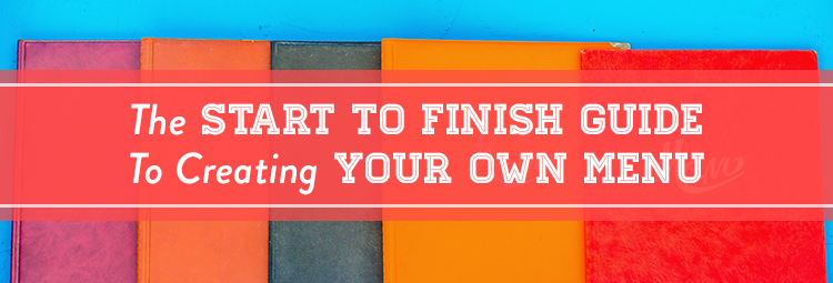 the start to finish guide to creating your own menu blog